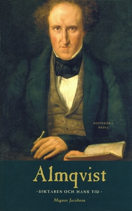 Almqvist : diktaren och hans tid (e-bok) av Mag