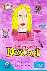 Det förbjudna discot  (e-bok) av Saga Vesterber