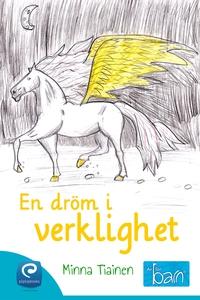 En dröm i verklighet  (e-bok) av Minna Tiainen