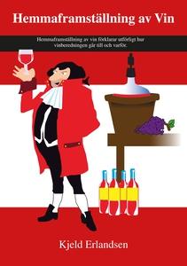 Hemmaframställning av Vin (e-bok) av Kjeld Erla