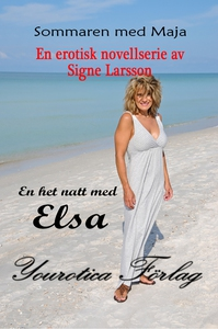 Sommaren med Maja Del 1 - En het natt med Elsa