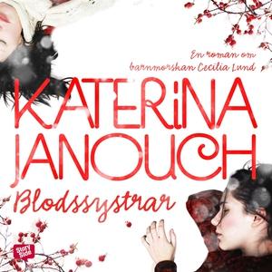 Blodssystrar (ljudbok) av Katerina Janouch