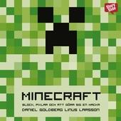 """Minecraft : block, pixlar och att göra sig en hacka : historien om Markus """"Notch"""" Persson och spelet som vände allt upp och ned"""