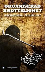 Organiserad brottslighet : internationell krimi