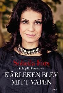 Kärleken blev mitt vapen (e-bok) av Soheila For