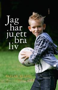 Jag har ju ett bra liv (e-bok) av Marian Nygård