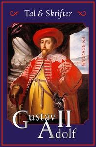 Tal och skrifter : en biografi (e-bok) av Gusta