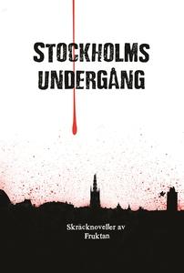 Stockholms undergång (e-bok) av Anders Fager, B