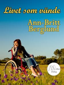 Livet som vände (e-bok) av Ann-Britt Berglund