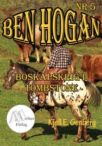 Ben Hogan Nr 5 - Boskapskrig i Tombstone (e-bok