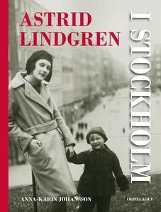 Astrid Lindgren i Stockholm. En biografi (e-bok