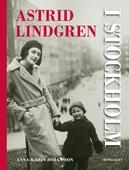 Astrid Lindgren i Stockholm. En biografi