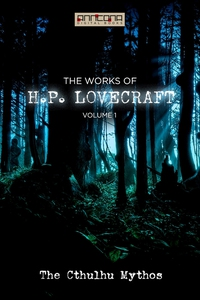 The Works of H.P. Lovecraft Vol. I - The Cthulh