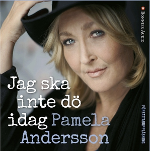 Jag ska inte dö idag (ljudbok) av Pamela Anders