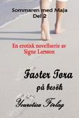 Sommaren med Maja Del 2 - Faster Tora på besök