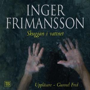 Skuggan i vattnet (ljudbok) av Inger Frimansson