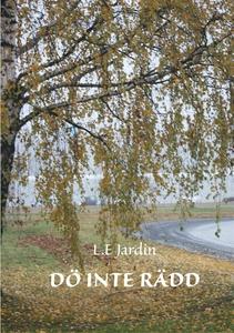 Dö inte rädd (e-bok) av L.E Jardin