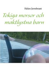 Tokiga morsor och maktlystna barn (e-bok) av He