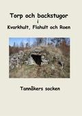 Torp och backstugor i Kvarkhult, Flahult och Roen: Tannåkers socken