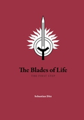 The Blades of Life: THE FIRST STEP