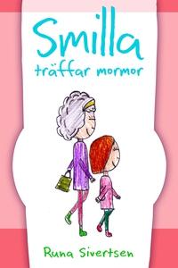 Smilla träffar mormor (e-bok) av Runa Sivertsen