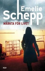 Märkta för livet (e-bok) av Emelie Schepp