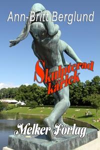 Skulpterad kärlek (e-bok) av Ann-Britt Berglund