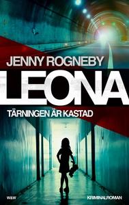 Leona. Tärningen är kastad (e-bok) av Jenny Rog