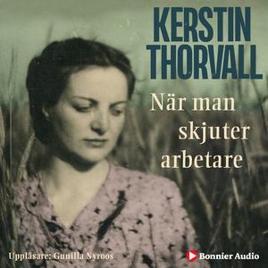 När man skjuter arbetare... (ljudbok) av Kersti