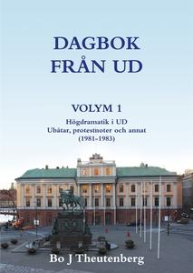 DAGBOK FRÅN UD VOLYM 1 - Högdramatik i UD - Ubå
