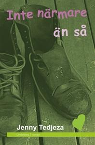 Inte närmare än så (e-bok) av Jenny Tedjeza