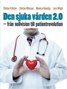 Den sjuka vården 2.0 - från nollvision till pat