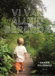 Vi var alltid beredda (e-bok) av Annika Koldeni