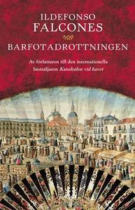 Barfotadrottningen (e-bok) av Ildefonso Falcone