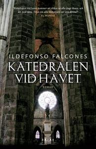 Katedralen vid havet (e-bok) av Ildefonso Falco