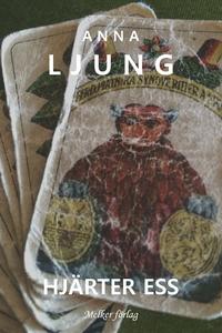 Hjärter Ess (e-bok) av Anna Ljung