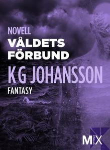 Våldets förbund (e-bok) av KG Johansson
