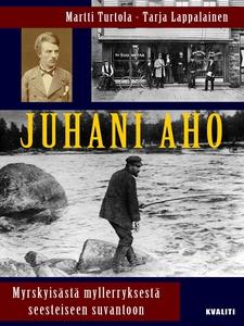 Juhani Aho - myrskyisästä myllerryksestä seeste