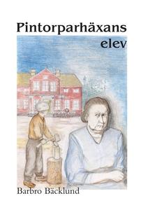 Pintorparhäxans elev (e-bok) av Barbro Bäcklund