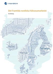 Det framtida nordiska hälsosamarbetet (e-bok) a