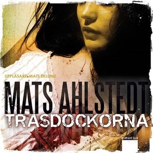 Trasdockorna (ljudbok) av Mats Ahlstedt
