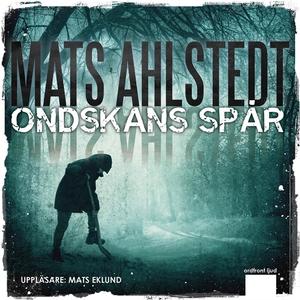 Ondskans spår (ljudbok) av Mats Ahlstedt