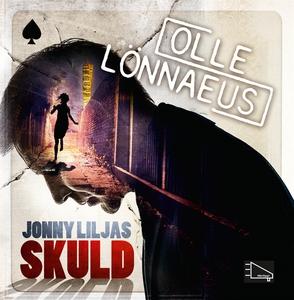 Jonny Liljas skuld (ljudbok) av Olle Lönneus