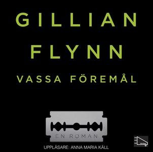 Vassa föremål (ljudbok) av Gillian Flynn