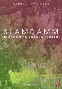 Slamdamm - Morden på Vasala Teater (e-bok) av S