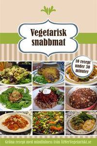 Vegetarisk snabbmat - 10 recept under 30 minute