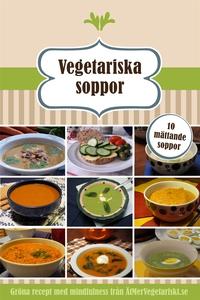 Vegetariska soppor - 10 mättande soppor (e-bok)