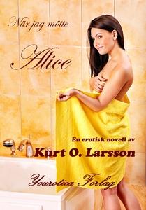 När jag mötte Alice (e-bok) av Kurt O Larsson,