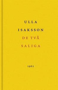 De två saliga (e-bok) av Ulla Isaksson, Leif Ze