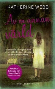 Av en annan värld (e-bok) av Katherine Webb